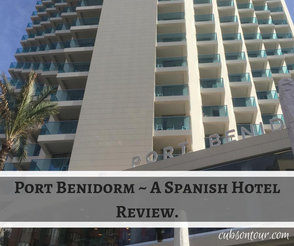 Port Benidorm ~ A Spanish Hotel Review