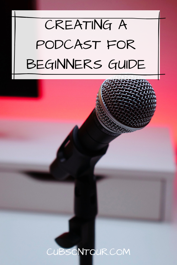 Creating A Podcast For Beginners Guide, create a podcast