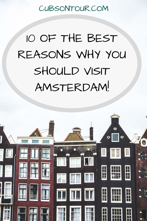 10 of the best reasons why you should visit Amsterdam!
